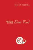 Guia Slow Food - 100 dicas Rio de Janeiro / 100 Slow Food Tips -